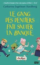 Le gang des dentiers ebook by Catharina INGELMAN-SUNDBERG,Hélène HERVIEU