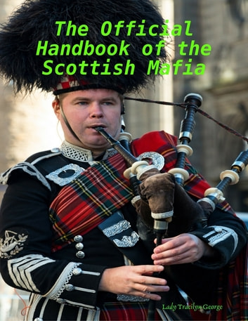 The Official Handbook of the Scottish Mafia ebook by Lady Tracilyn George