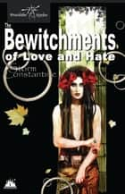 The Bewitchments of Love and Hate ebook by Storm Constantine