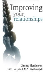 Improving Your Relationships ebook by Jimmy Henderson