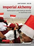 Imperial Alchemy ebook by Anthony Reid