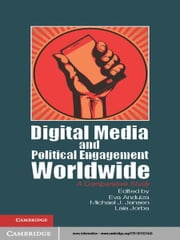 Digital Media and Political Engagement Worldwide - A Comparative Study ebook by Professor Eva Anduiza,Dr Michael James Jensen,Dr Laia Jorba