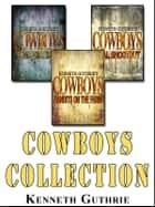 Cowboys: The Collection 電子書 by Kenneth Guthrie