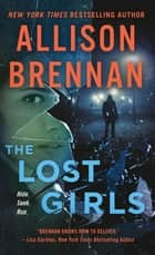The Lost Girls - A Novel ebook by Allison Brennan