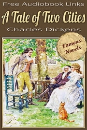 A TALE OF TWO CITIES - A STORY OF THE FRENCH REVOLUTION, Original illustrations, Full Version, Free Audiobook Links ebook by Charles Dickens