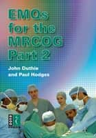 EMQs for the MRCOG Part 2 ebook by John Duthie, Paul Hodges