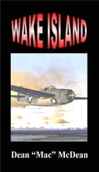 Wake Island ebook by Olin Thompson