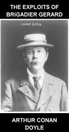 The Exploits Of Brigadier Gerard [mit Glossar in Deutsch] ebook by Arthur Conan Doyle, Eternity Ebooks
