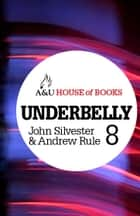 Underbelly 8 ebook by John Silvester, Andrew Rule