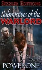 Submissives of the Warlord - A Novel of Future Bondage ebook door Powerone