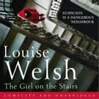 The Girl on the Stairs - A Masterful Psychological Thriller audiobook by Louise Welsh