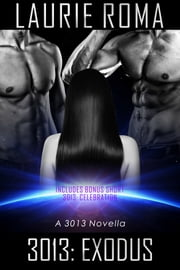 3013: EXODUS ebook by Laurie Roma