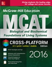 McGraw-Hill Education MCAT Biological and Biochemical Foundations of Living Systems 2016 Cross-Platform Edition ebook by George J. Hademenos