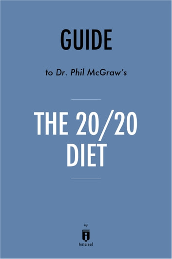 Guide to Dr. Phil McGraw's The 20/20 Diet by Instaread ebook by Instaread