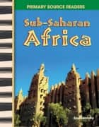 Sub-Saharan Africa ebook by Lisa Zamosky