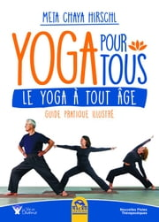 Yoga pour Tous - Le yoga à tout âge - guide pratique illustré ebook by Kobo.Web.Store.Products.Fields.ContributorFieldViewModel