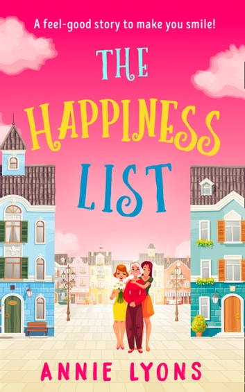 The Happiness List ebook by Annie Lyons