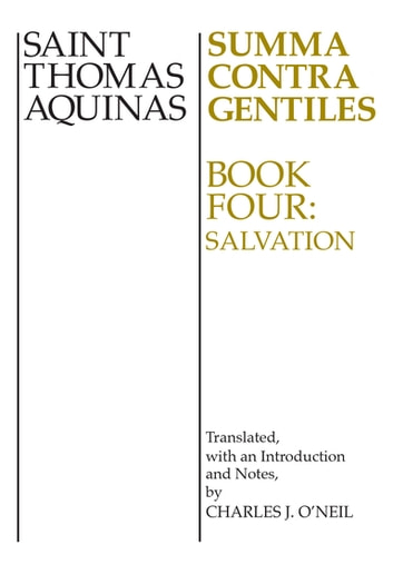 Summa Contra Gentiles - Book 4: Salvation ebook by St. Thomas Aquinas