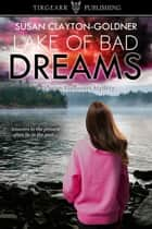 Lake of Bad Dreams ebook by Susan Clayton-Goldner