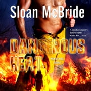 Dangerous Heat audiobook by Sloan McBride