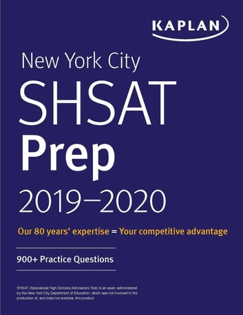 New York City SHSAT Prep 2019-2020 - 900+ Practice Questions eBook by Kaplan Test Prep