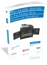 The Hauslaib claviorgan in the Museu de la Música de Barcelona ebook by Jaume Ayats i Abeyà