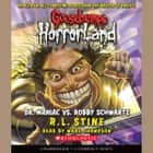 Goosebumps HorrorLand #5: Dr. Maniac Vs. Robby Schwartz audiobook by R.L. Stine