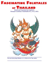 Fascinating Folktales of Thailand ebook by Thanapol (Lamduan) Chadchaidee