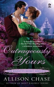 Outrageously Yours - Her Majesty's Secret Servants ebook by Allison Chase