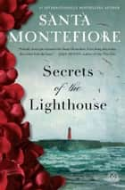 Secrets of the Lighthouse - A Novel ebook by Santa Montefiore