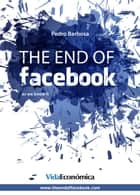 The end of facebook (English version) - As we know it ebook by Pedro Barbosa