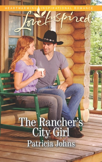 The Rancher's City Girl ebook by Patricia Johns