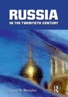 Russia in the Twentieth Century - The quest for stability ebook by David R. Marples