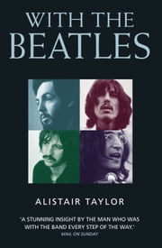 With the Beatles ebook by Alistair Taylor