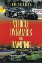 VEHICLE DYNAMICS AND DAMPING ebook by Jan Zuijdijk