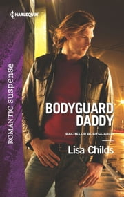 Bodyguard Daddy - A Protector Hero Romance ebook by Lisa Childs