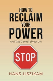 How to Reclaim your Power ebook by Hans Liszikam