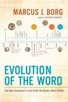 Evolution of the Word ebook by Marcus J. Borg