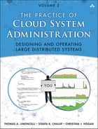 The Practice of Cloud System Administration - DevOps and SRE Practices for Web Services, Volume 2 電子書 by Thomas A. Limoncelli, Strata R. Chalup, Christina J. Hogan