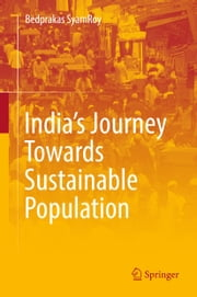 India's Journey Towards Sustainable Population ebook by Bedprakas SyamRoy