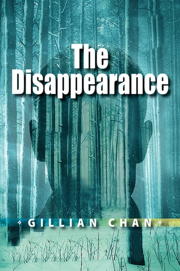 The Disappearance ebook by Gillian Chan