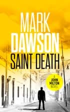 Saint Death ebook by Mark Dawson