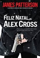 Feliz Natal, Alex Cross ebook by James Patterson