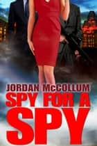 Spy for a Spy ebook by Jordan McCollum