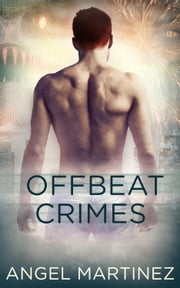 Offbeat Crimes: Part One: A Box Set: A Box Set ebook by Angel Martinez
