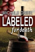 Labeled for Death ebook by Michele Drier