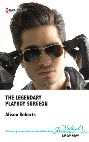 The Legendary Playboy Surgeon ebook by Alison Roberts