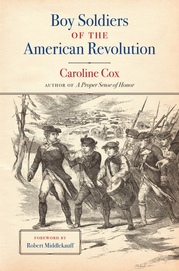Boy Soldiers of the American Revolution ebook by Caroline Cox