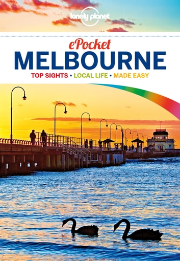 Lonely Planet Pocket Melbourne ebook by Lonely Planet,Kate Morgan,Cristian Bonetto,Peter Dragicevich