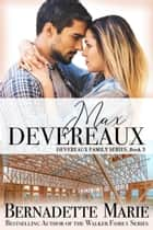 Max Devereaux ebook by Bernadette Marie